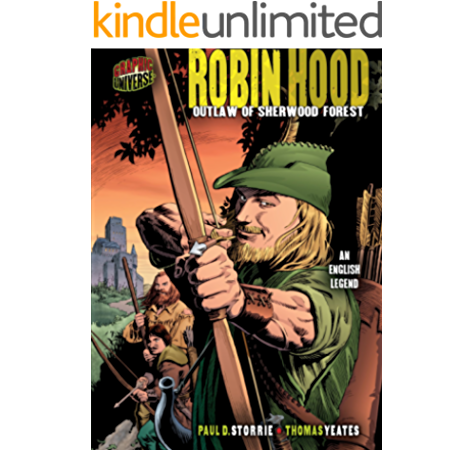 Robin Hood Outlaw Of Sherwood Forest An English Legend Graphic Myths And Legends Ebook Storrie Paul D Yeates Thomas Amazon Co Uk Kindle Store