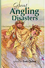 Great Angling Disasters: hilarious fishy stories to entertain any fishing lover Hardcover