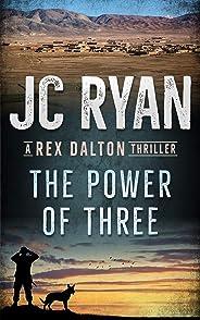 The Power of Three: A Rex Dalton Thriller