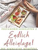 Polyamorie-Lesehappen 2: Endlich Alleinlage!: Die sinnliche Komödie