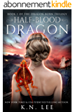 Half-Blood Dragon: An Epic Dragon Fantasy (Dragon Born Trilogy Book 1) (English Edition)