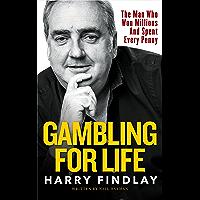 Gambling For Life: Harry Findlay (English Edition)