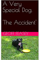 The Accident (A Very Special Dog Book 5) Kindle Edition