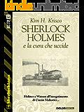 Sherlock Holmes e la cura che uccide (Sherlockiana)
