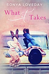 What It Takes: A Dirt Road Love Story Kindle Edition