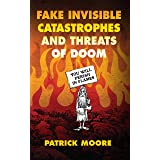Fake Invisible Catastrophes and Threats of Doom (English Edition)