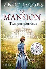 La mansión. Tiempos gloriosos (Spanish Edition) Formato Kindle