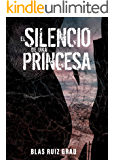 El silencio de una princesa (Spanish Edition)