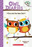 Eva and the New Owl: A Branches Book (Owl Diaries#4)