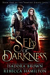Sea of Darkness: A Vampire Fantasy Romance with Pirates (The Vampire Pirate Saga Book 1) Kindle Edition