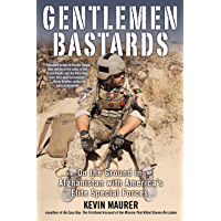 Gentlemen Bastards: On the Ground in Afghanistan with America's Elite Special Forces (English Edition)