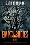 Empty Bodies: A Post-Apocalyptic Tale of Dystopian Survival (Empty Bodies Series Book 1) (English Edition)
