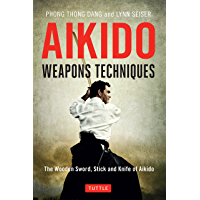 Aikido Weapons Techniques: The Wooden Sword, Stick, and Knife of Aikido (English Edition)