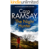 THE NIGHT HUNTER an absolutely gripping Scottish crime thriller (Detectives Anderson and Costello Mystery Book 5)