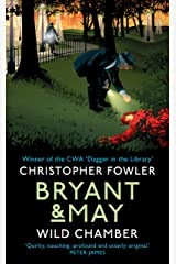 Bryant & May - Wild Chamber: (Bryant & May Book 15) Kindle Edition