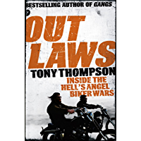 Outlaws: Inside the Hell's Angel Biker Wars: Inside the Violent World of Biker Gangs (English Edition)