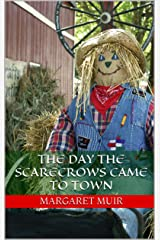 The Day the Scarecrows came to Town Kindle Edition