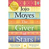 The Giver of Stars: Fall in love with the enchanting 2020 Sunday Times bestseller from the author of Me Before You