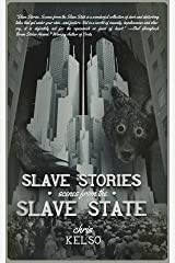 Slave Stories: Scenes from the Slave State Kindle Edition