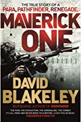 Maverick One: The True Story of a Para, Pathfinder, Renegade Kindle Edition