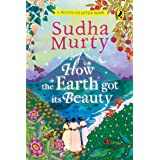 How the Earth Got Its Beauty: Puffin Chapter Book: Gorgeous new full colour, illustrated chapter book for young readers from