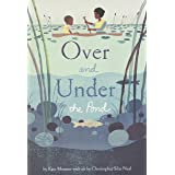Over and Under the Pond: (Environment and Ecology Books for Kids, Nature Books, Children's Oceanography Books, Animal Books f