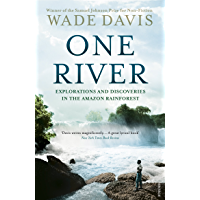 One River: Explorations and Discoveries in the Amazon Rain Forest (English Edition)
