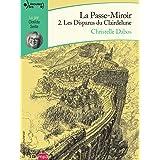 La Passe-miroir - Livre 2 - Les Disparus du Clairdelune cd
