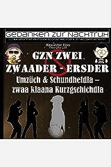 GzN Zwei: Zwaader - Ersder: Umzüch & Schundhefdla - zwaa klaana Kurzgschichdla Kindle Ausgabe