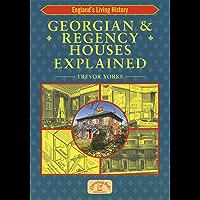 Georgian & Regency Houses Explained (England's Living History) (English Edition)