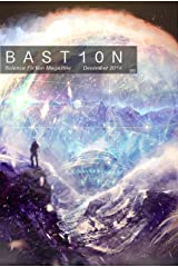 Bastion Science Fiction Magazine: Issue 9, December 2014 Kindle Edition