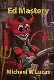 Ed Mastery: The Standard Unix Text Editor (IT Mastery Book 13)