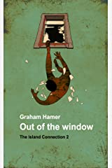 Out of the Window (The Island Connection Book 2) Kindle Edition