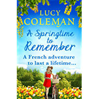 A Springtime To Remember: The perfect feel-good love story for 2021 from the #1 bestseller (English Edition)