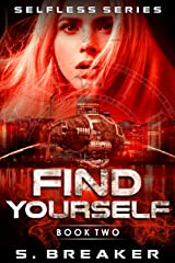 Find Yourself: A Steampunk Sci-fi Romance Adventure (Selfless Book 2) Kindle Edition