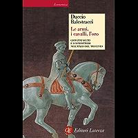 Le armi, i cavalli, l'oro: Giovanni Acuto e i condottieri nell'Italia del Trecento