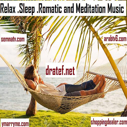 Relax Sleep Romantic and Meditation Music