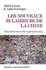 Les nouveaux éclaireurs de la Chine: Hybridité culturelle et globalisation Format Kindle