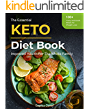 The Essential Keto Diet Book: 100+ Tasty and Quick Meals for Weight Loss and Improved Health For The Whole Family
