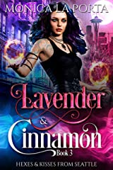 Lavender & Cinnamon: Book Three (Hexes & Kisses from Seattle 3) Kindle Edition
