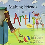 Making Friends Is an Art!: A Children's Book on Making Friends (Happy to be, You and Me)