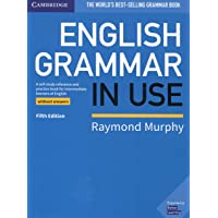 English grammar in use. Book without answers. Per le Scuole superiori: A Self-study Reference and Practice Book for…