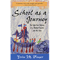School as a Journey: The Eight-Year Odyssey of a Waldorf Teacher and His Class (English Edition)