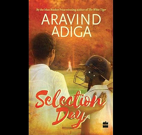 Selection Day Ebook Adiga Aravind Amazon In Kindle Store