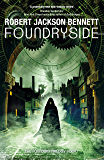 Foundryside: a dazzling new series from the author of The Divine Cities (The Founders)