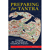 Preparing for Tantra: Creating the Psychological Ground for Practice (English Edition)