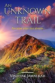 An Unknown Trail