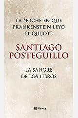 La noche en que Frankenstein leyó el Quijote + La sangre de los libros (pack) Versión Kindle
