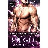 Piégée: Une romance de science-fiction extra-terrestre (Les Épouses tributs des soldats drexiens t. 3)