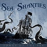 Sea Shanties - Songs of the Sea